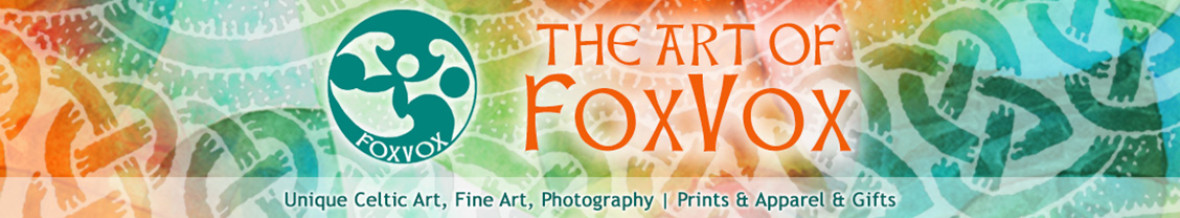 Art of FoxVox – Original Celtic Art, Fine Art, & Photography